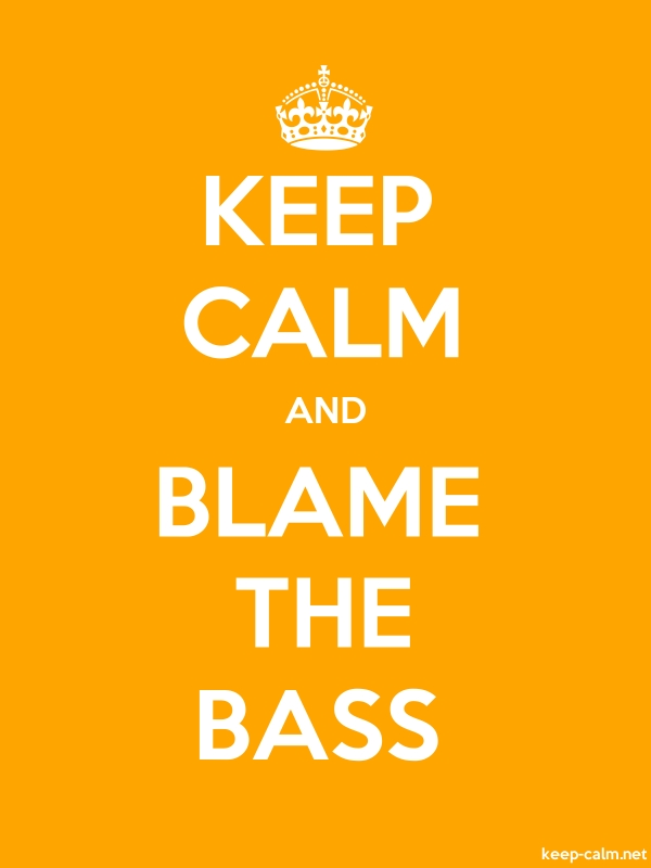 KEEP CALM AND BLAME THE BASS - white/orange - Default (600x800)