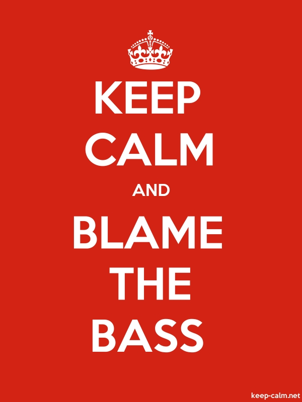 KEEP CALM AND BLAME THE BASS - white/red - Default (600x800)