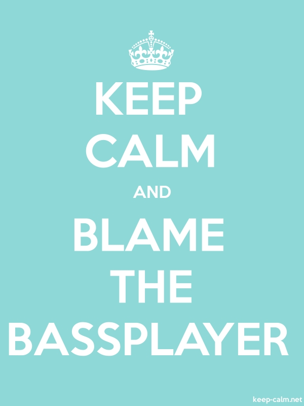 KEEP CALM AND BLAME THE BASSPLAYER - white/lightblue - Default (600x800)