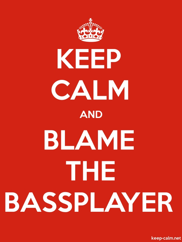 KEEP CALM AND BLAME THE BASSPLAYER - white/red - Default (600x800)