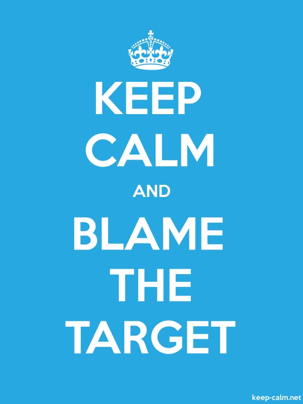 KEEP CALM AND BLAME THE TARGET - white/blue - Default (600x800)