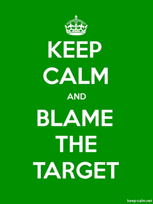 KEEP CALM AND BLAME THE TARGET - white/green - Default (600x800)