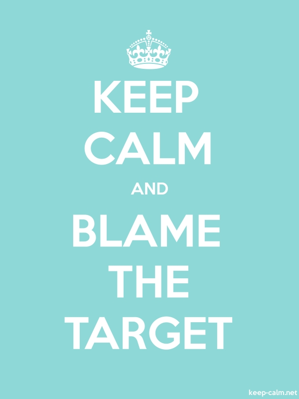 KEEP CALM AND BLAME THE TARGET - white/lightblue - Default (600x800)