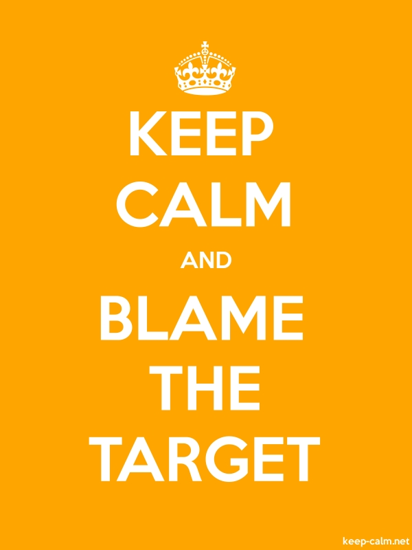 KEEP CALM AND BLAME THE TARGET - white/orange - Default (600x800)