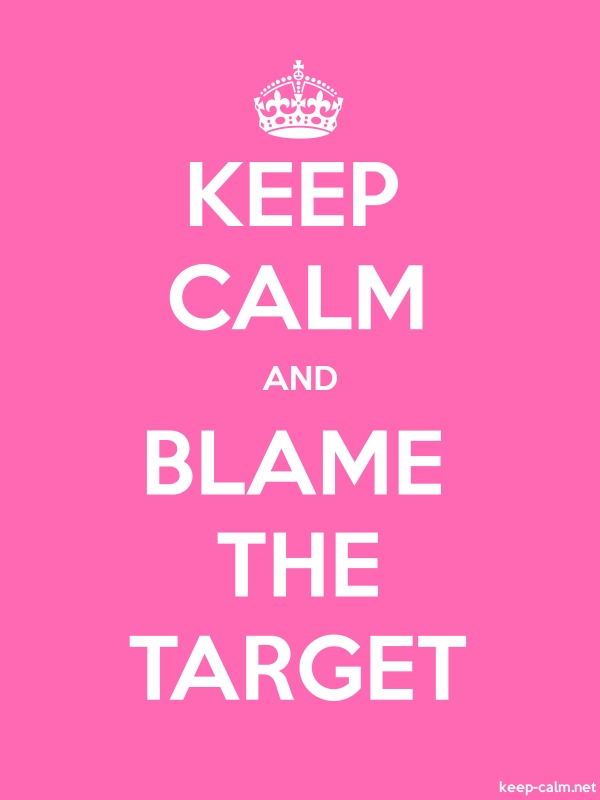 KEEP CALM AND BLAME THE TARGET - white/pink - Default (600x800)