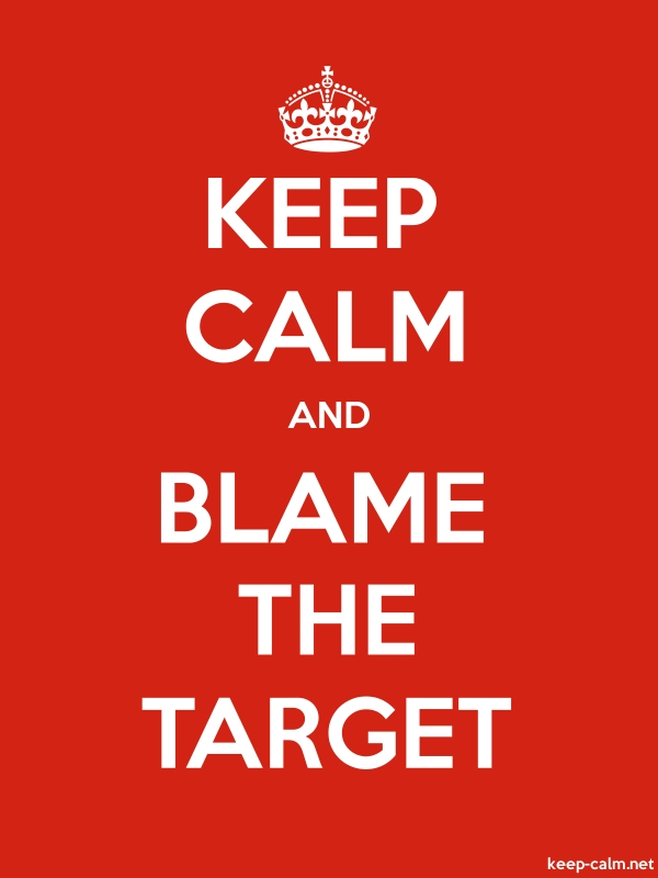 KEEP CALM AND BLAME THE TARGET - white/red - Default (600x800)