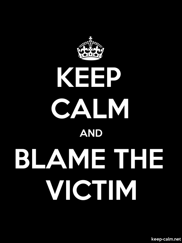 KEEP CALM AND BLAME THE VICTIM - white/black - Default (600x800)