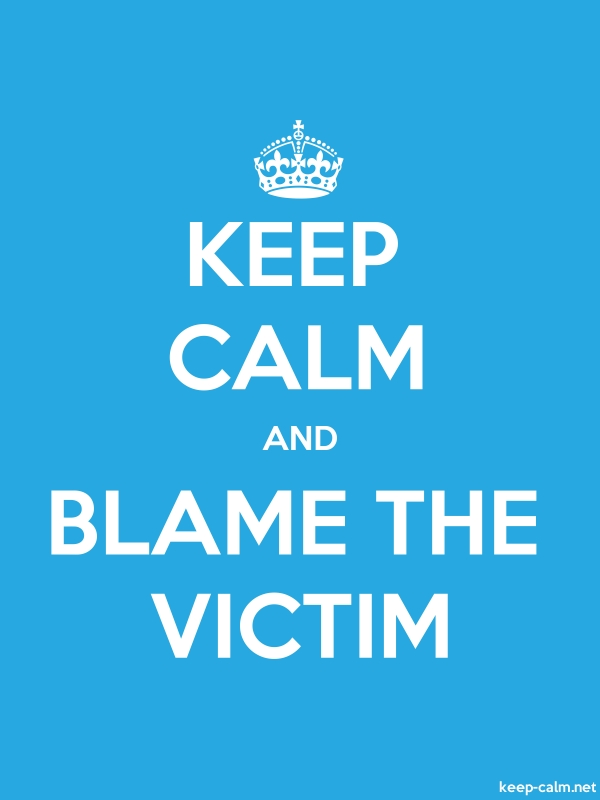 KEEP CALM AND BLAME THE VICTIM - white/blue - Default (600x800)
