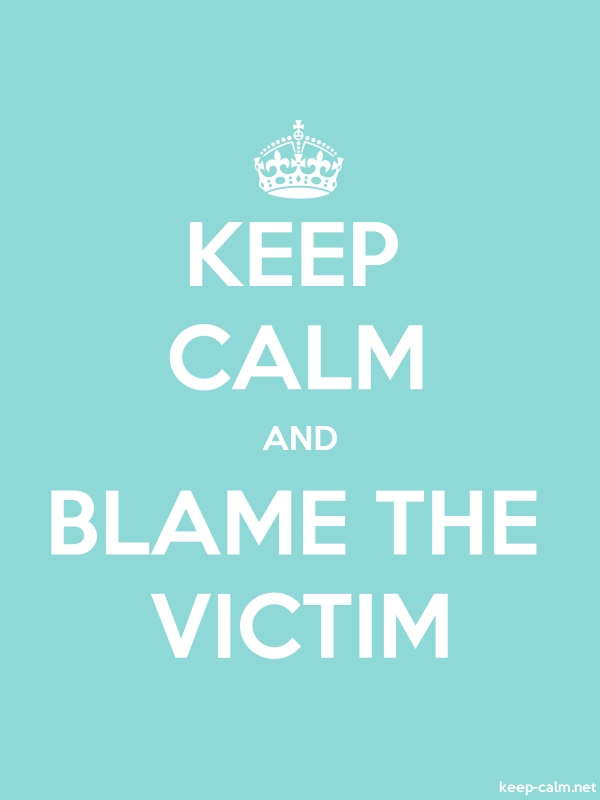 KEEP CALM AND BLAME THE VICTIM - white/lightblue - Default (600x800)