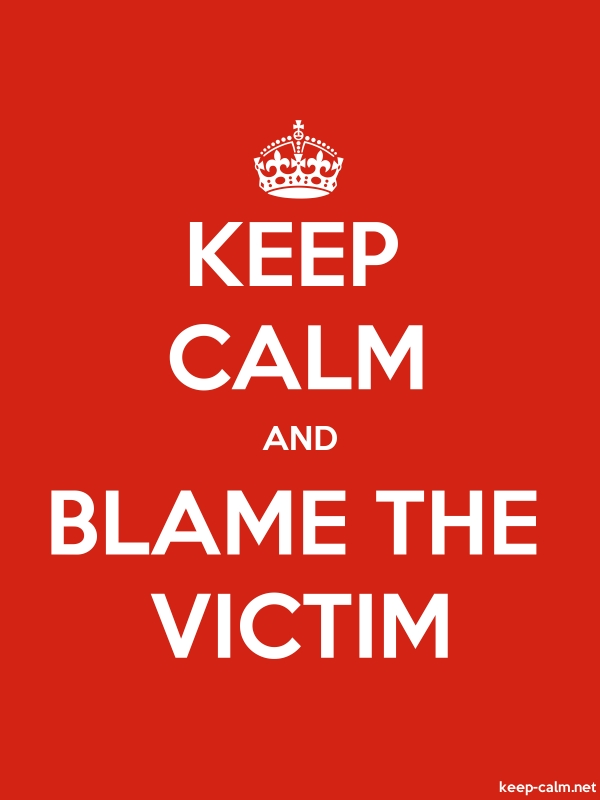 KEEP CALM AND BLAME THE VICTIM - white/red - Default (600x800)