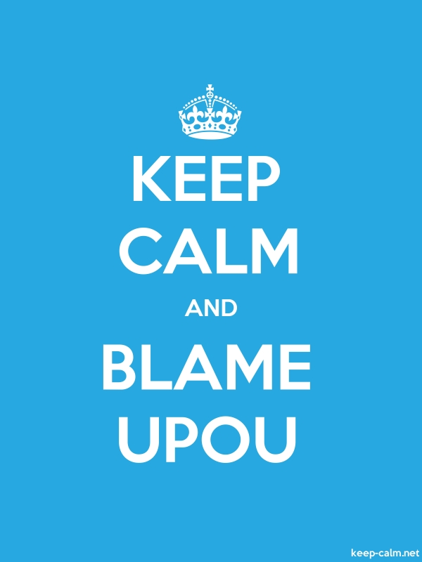 KEEP CALM AND BLAME UPOU - white/blue - Default (600x800)