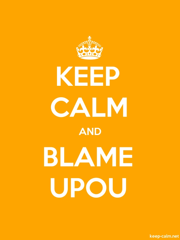 KEEP CALM AND BLAME UPOU - white/orange - Default (600x800)