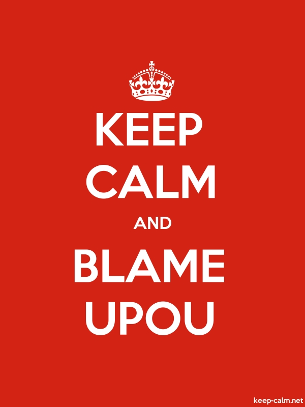 KEEP CALM AND BLAME UPOU - white/red - Default (600x800)