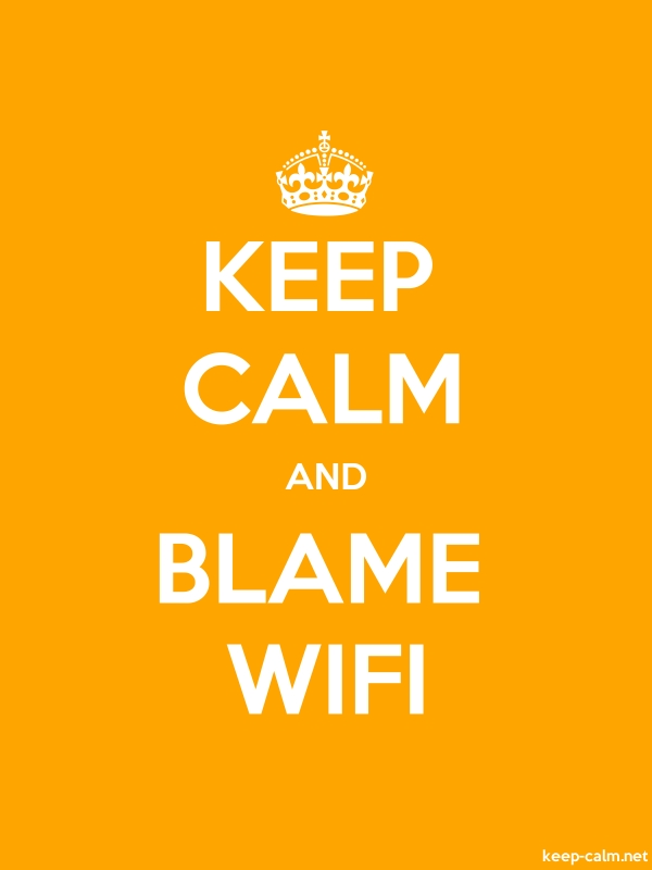 KEEP CALM AND BLAME WIFI - white/orange - Default (600x800)