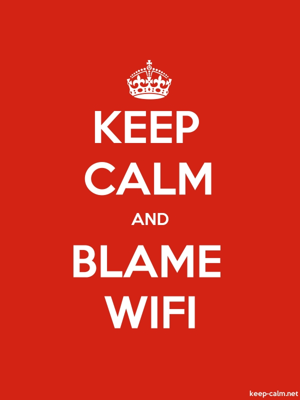 KEEP CALM AND BLAME WIFI - white/red - Default (600x800)