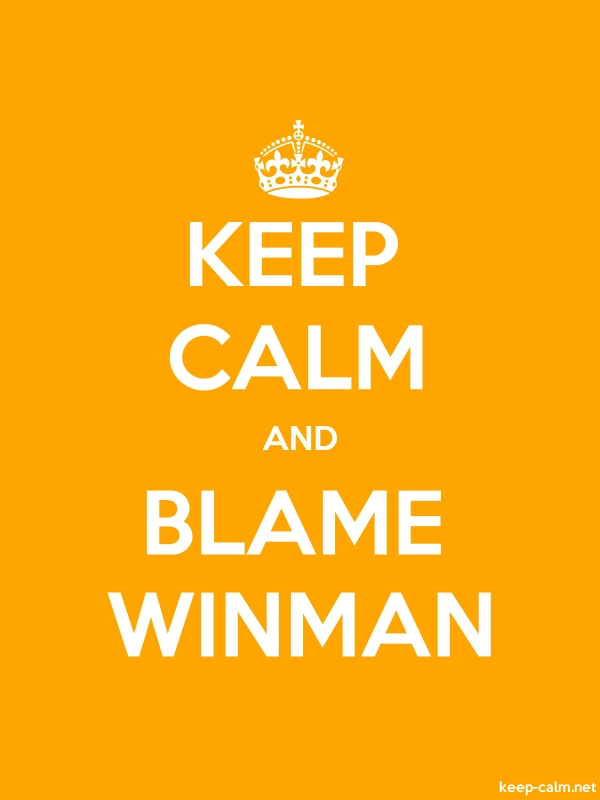 KEEP CALM AND BLAME WINMAN - white/orange - Default (600x800)