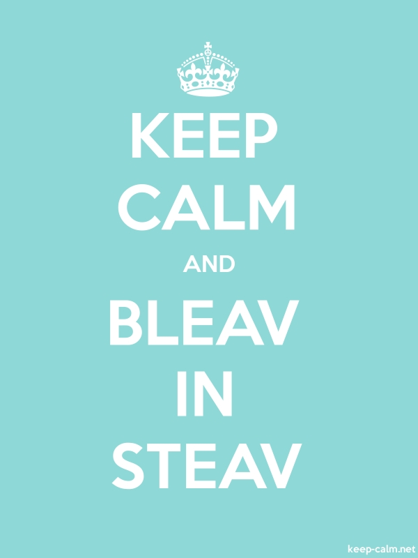 KEEP CALM AND BLEAV IN STEAV - white/lightblue - Default (600x800)