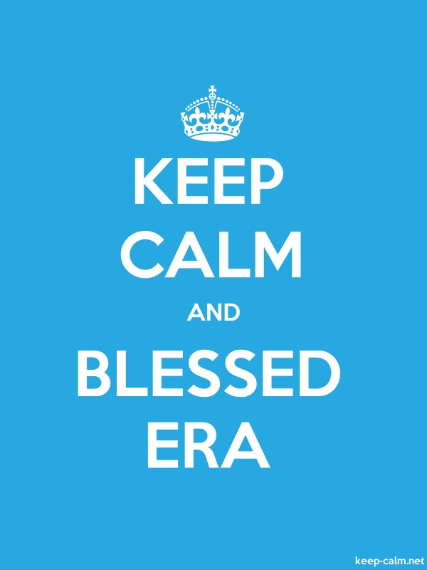 KEEP CALM AND BLESSED ERA - white/blue - Default (600x800)