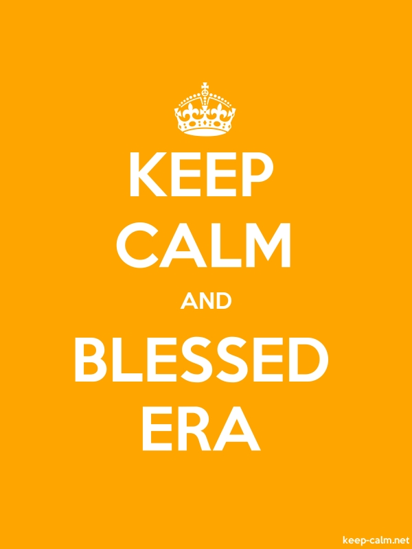 KEEP CALM AND BLESSED ERA - white/orange - Default (600x800)