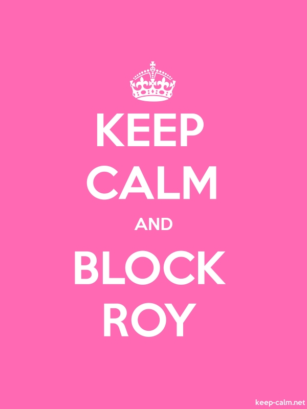 KEEP CALM AND BLOCK ROY - white/pink - Default (600x800)