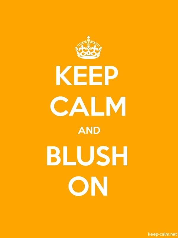KEEP CALM AND BLUSH ON - white/orange - Default (600x800)