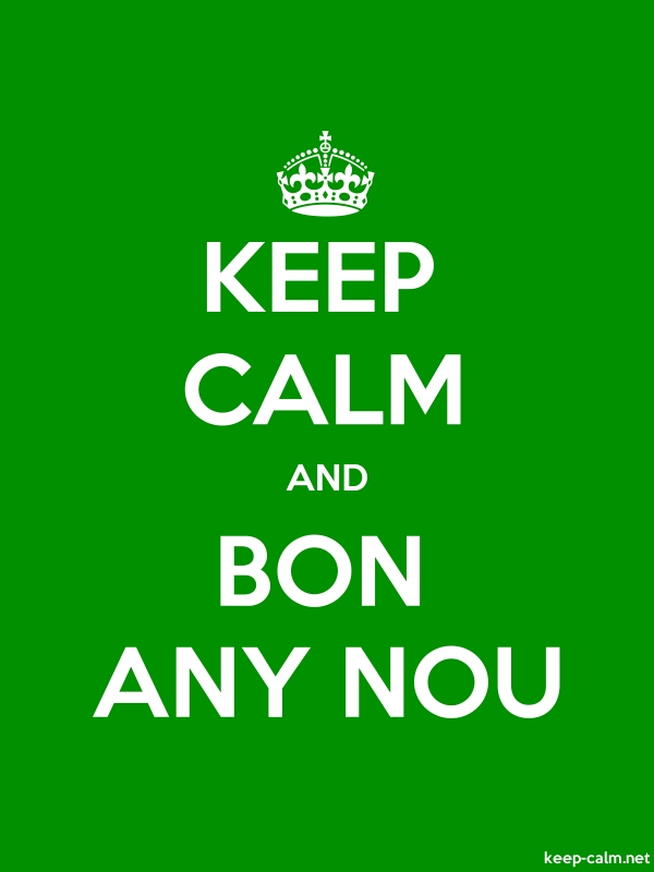 KEEP CALM AND BON ANY NOU - white/green - Default (600x800)