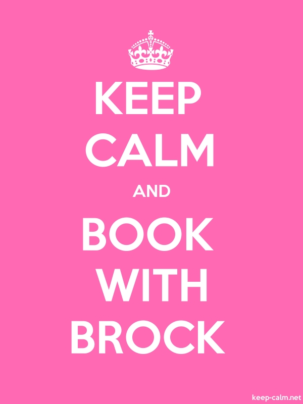 KEEP CALM AND BOOK WITH BROCK - white/pink - Default (600x800)
