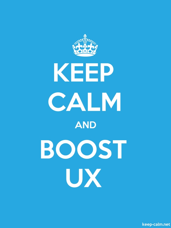 KEEP CALM AND BOOST UX - white/blue - Default (600x800)