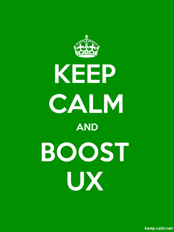 KEEP CALM AND BOOST UX - white/green - Default (600x800)
