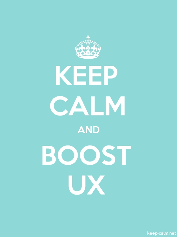 KEEP CALM AND BOOST UX - white/lightblue - Default (600x800)