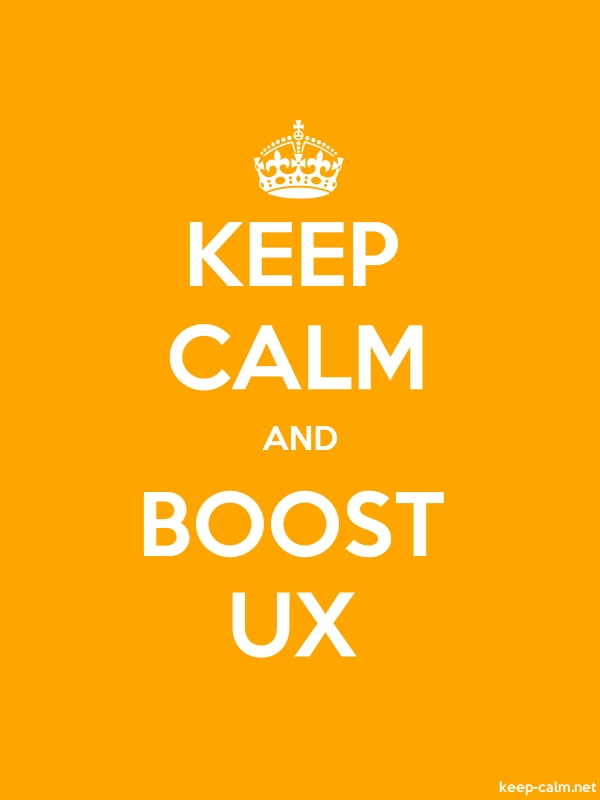 KEEP CALM AND BOOST UX - white/orange - Default (600x800)