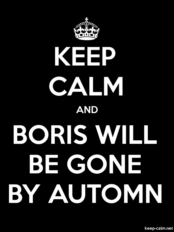 KEEP CALM AND BORIS WILL BE GONE BY AUTOMN - white/black - Default (600x800)