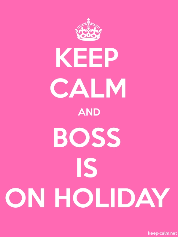 KEEP CALM AND BOSS IS ON HOLIDAY - white/pink - Default (600x800)