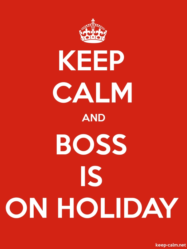KEEP CALM AND BOSS IS ON HOLIDAY - white/red - Default (600x800)