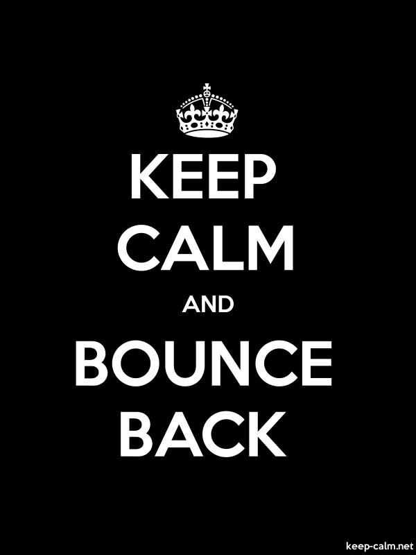 KEEP CALM AND BOUNCE BACK - white/black - Default (600x800)