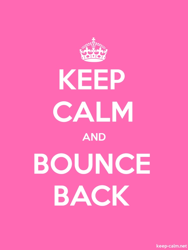 KEEP CALM AND BOUNCE BACK - white/pink - Default (600x800)