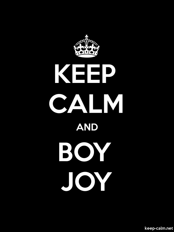 KEEP CALM AND BOY JOY - white/black - Default (600x800)