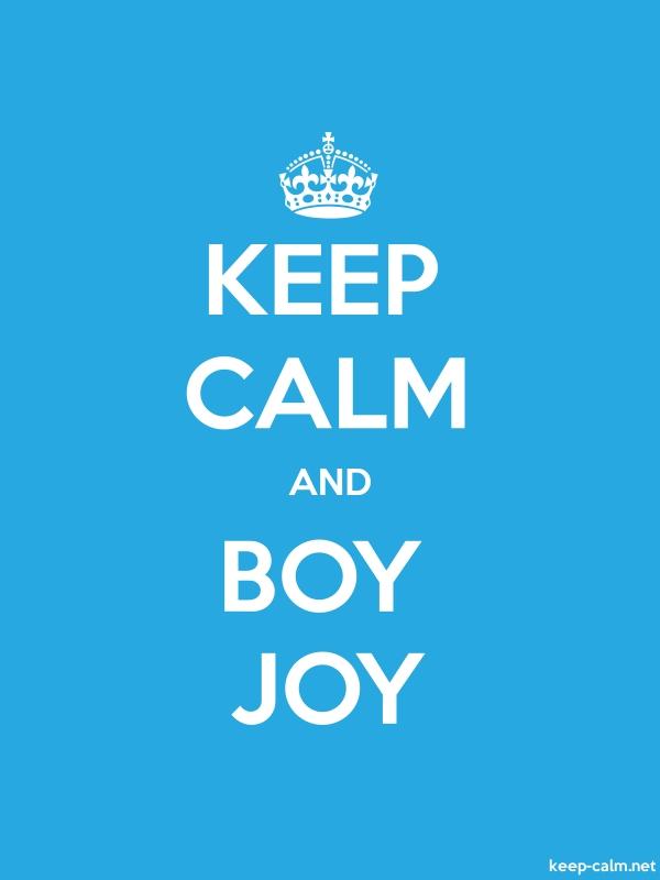 KEEP CALM AND BOY JOY - white/blue - Default (600x800)