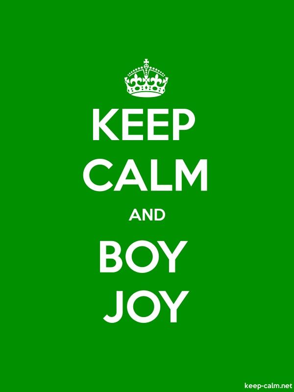 KEEP CALM AND BOY JOY - white/green - Default (600x800)