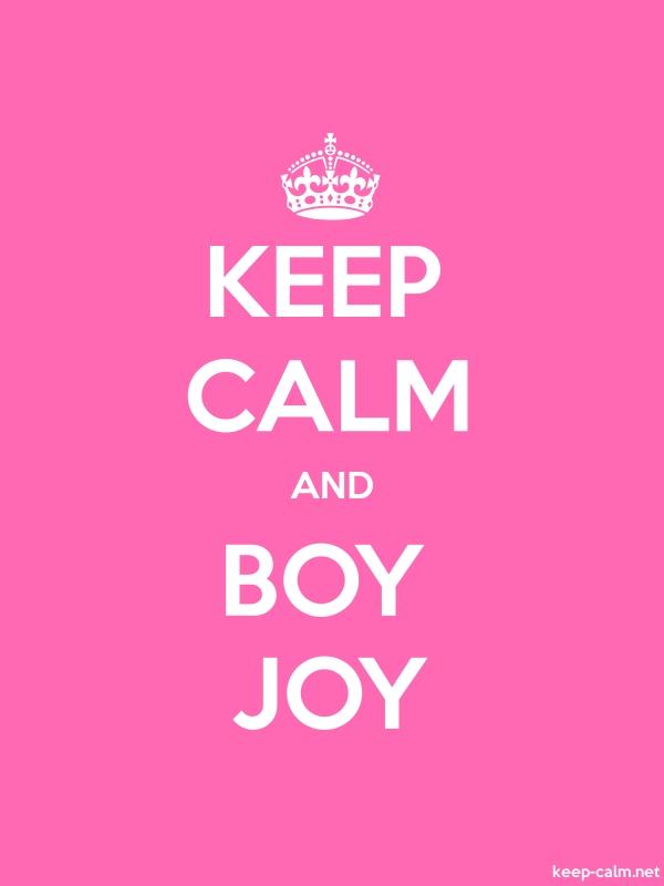 KEEP CALM AND BOY JOY - white/pink - Default (600x800)