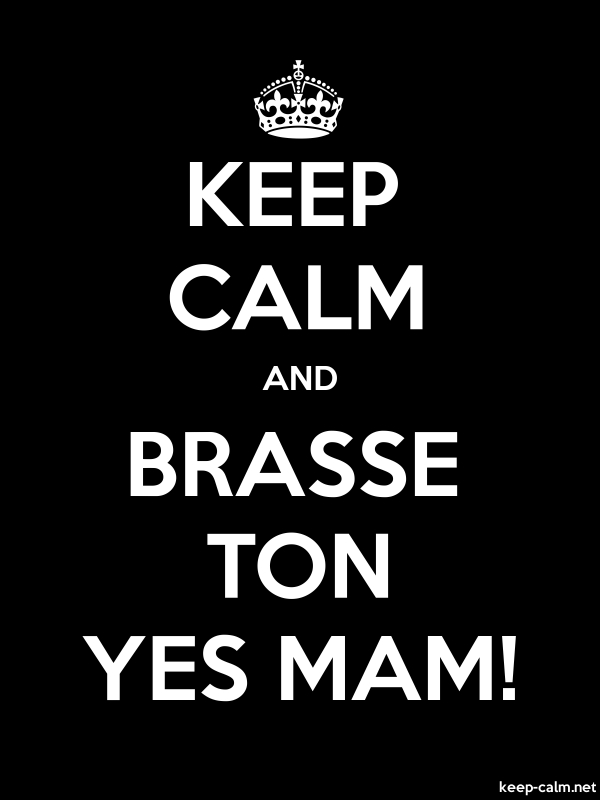 KEEP CALM AND BRASSE TON YES MAM! - white/black - Default (600x800)