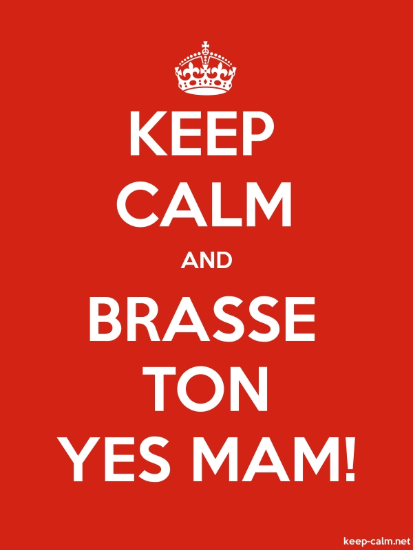 KEEP CALM AND BRASSE TON YES MAM! - white/red - Default (600x800)