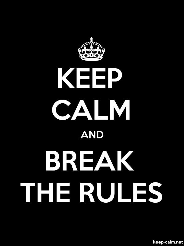 KEEP CALM AND BREAK THE RULES - white/black - Default (600x800)