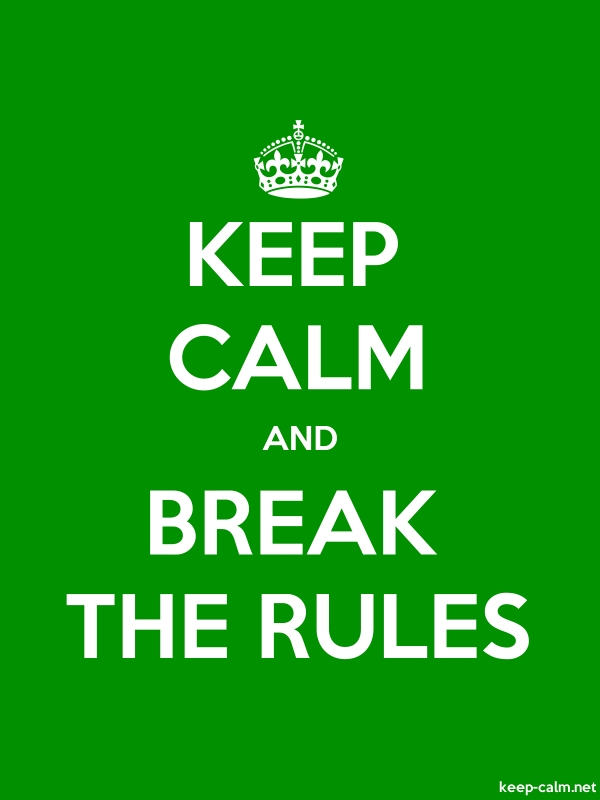 KEEP CALM AND BREAK THE RULES - white/green - Default (600x800)