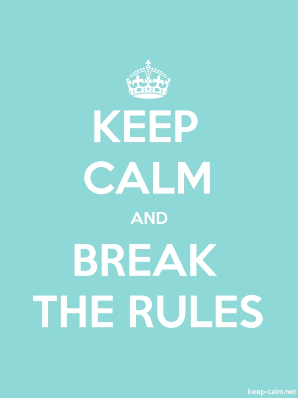 KEEP CALM AND BREAK THE RULES - white/lightblue - Default (600x800)