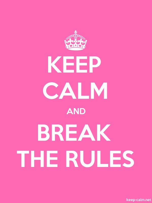 KEEP CALM AND BREAK THE RULES - white/pink - Default (600x800)