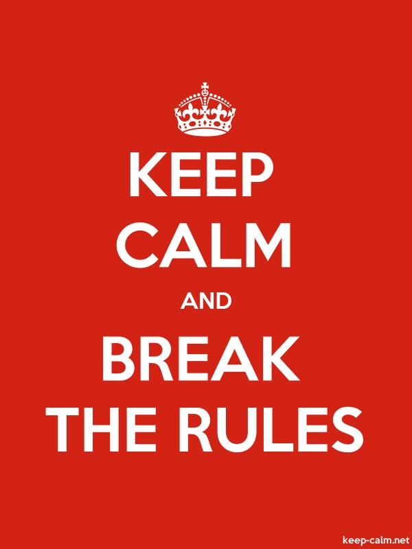 KEEP CALM AND BREAK THE RULES - white/red - Default (600x800)