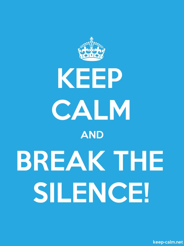 KEEP CALM AND BREAK THE SILENCE! - white/blue - Default (600x800)