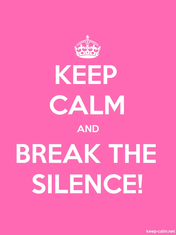 KEEP CALM AND BREAK THE SILENCE! - white/pink - Default (600x800)