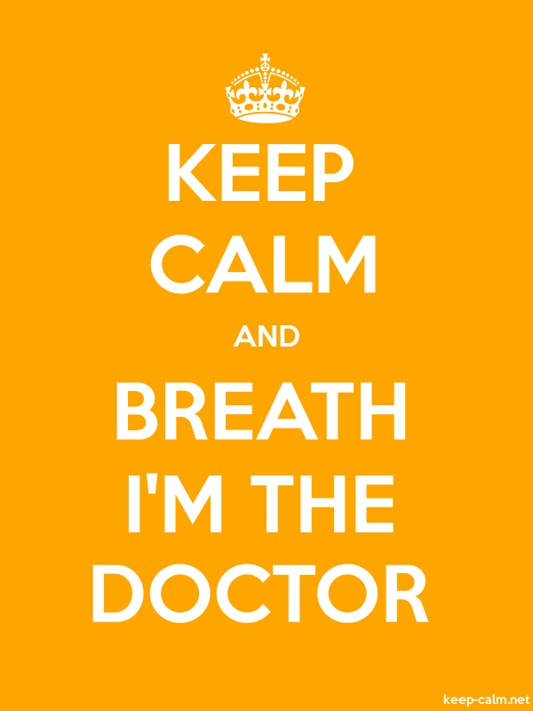 KEEP CALM AND BREATH I'M THE DOCTOR - white/orange - Default (600x800)